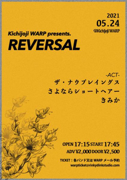 吉祥寺WARP presents 「 REVERSAL 」