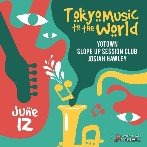 More Than Music presents 「Tokyo to the World」