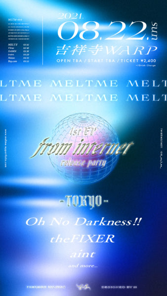 MELTME 1st E.P.  「from Internet」Release Party 東京編