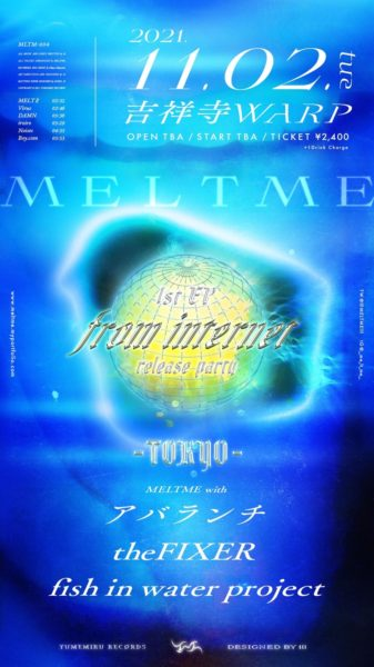 MELTME 1st E.P「from internet」Release Event  東京編・振替公演