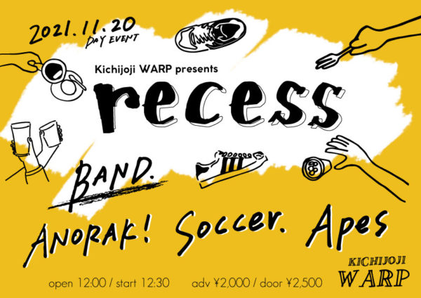 吉祥寺WARP presents 「 recess 」